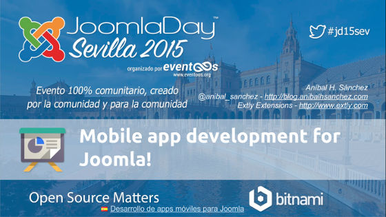 JDay Sevilla 2015 Mobile app developmet for Joomla